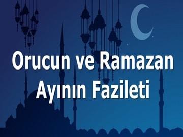Orucun ve Ramazan Ayının Faziletleri Nelerdir?