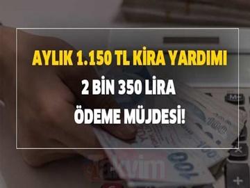 Aylık 1.150 TL Kira Yardımı, 2 Bin 350 Lira Taşınma Desteği Ödemesi
