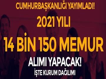Cumhurbaşkanlığı Yayımladı! 2021 Yılı 14 Bin 150 Memur Alımı Yapılacak
